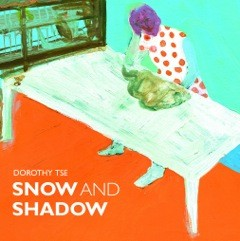 Snow and Shadow: Dorothy Tse