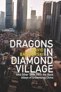 David Bandurski: Dragons in Diamond Village