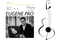 Amazing Guitars 2017 – Eugene Pao and Friends