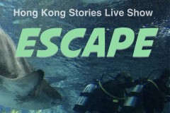 Hong Kong Stories Live Show – Escape